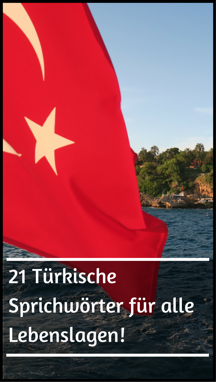 21 Turkische Sprichworter Fur Alle Lebenslagen Turkische Sprichworter Sprichworter Turkisch Lernen