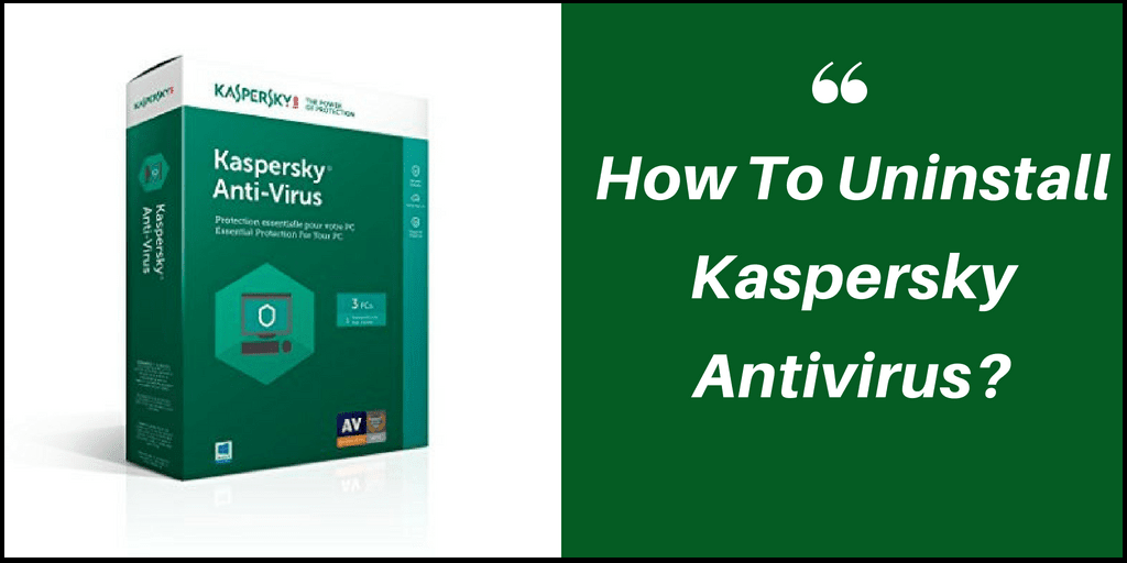 Kaspersky Technical Support How To Uninstall The Antivirus