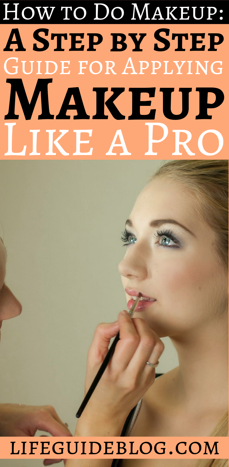 Step by step guide on How to Do Makeup A Step by Step