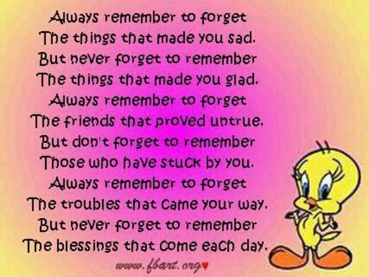 Always remember to forget the things that make u sad ♥   Pin ...