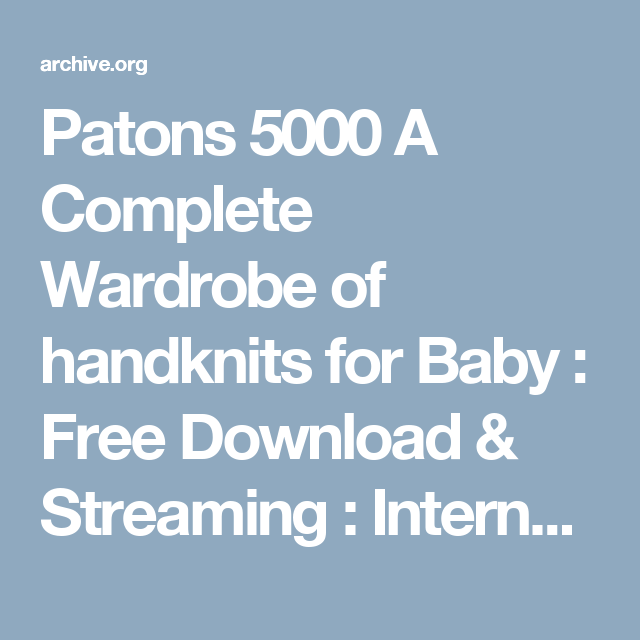 Patons 5000 A Complete Wardrobe Of Handknits For Baby Free