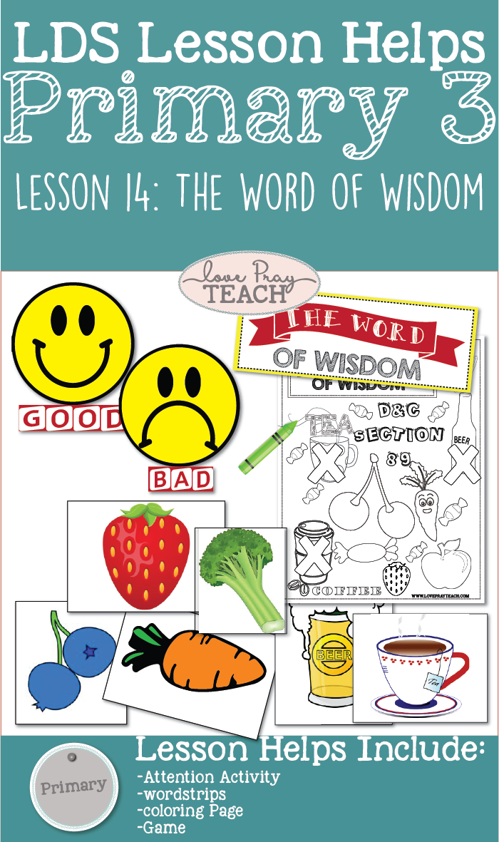 PRIMARY 3 LESSON HELPS FOR Lesson 14: The Word of Wisdom ...