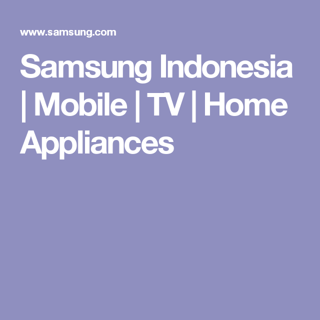 samsung indonesia | mobile | tv | home appliances | places to ... - Mobile Tv Indonesia