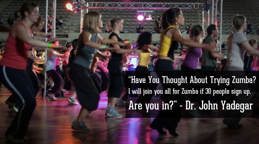 Dr. Yadegar is ready to ZUMBA!  Are you in?