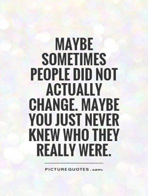 People Never Change Quotes Quotes Of Inspiration Quotes Sayings