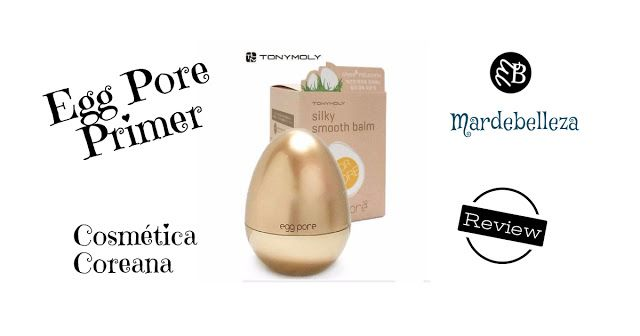 Mardebelleza: Cosmetica coreana Primer Tony Moly Egg Pore