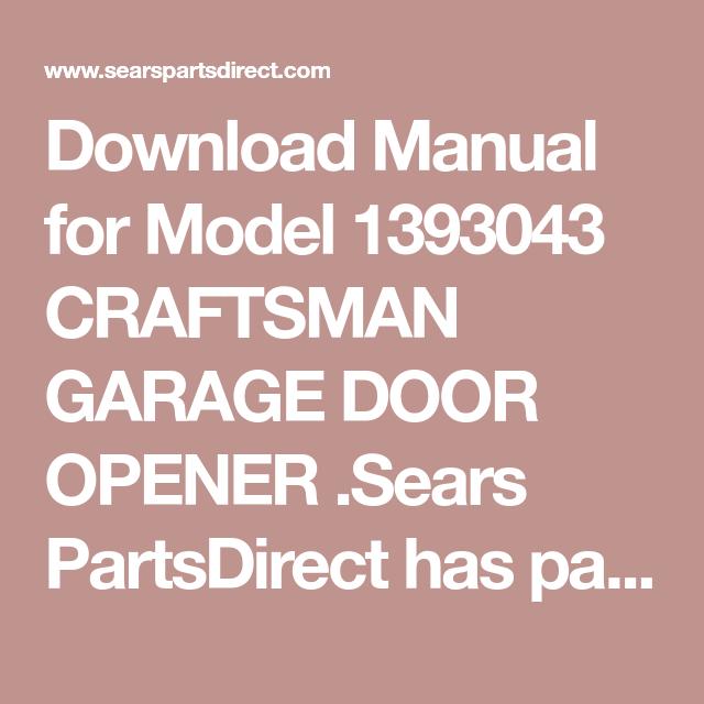 Download Manual For Model 1393043 Craftsman Garage Door Opener