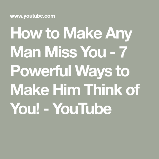 what makes men miss you