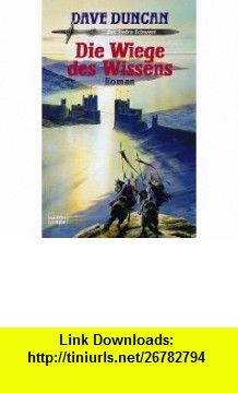 Das Siebte Schwert 02. Die Wiege des Wissens. (9783404204656) Dave Duncan , ISBN-10: 3404204654  , ISBN-13: 978-3404204656 ,  , tutorials , pdf , ebook , torrent , downloads , rapidshare , filesonic , hotfile , megaupload , fileserve