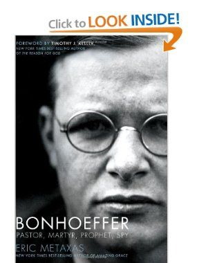 Bonhoeffer: Pastor, Martyr, Prophet, Spy: Eric Metaxas: 9781595552464: Amazon.com: Books
