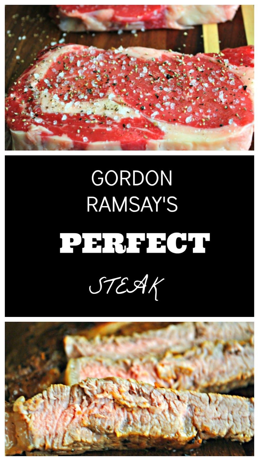 Gordon Ramsay S Perfect Steak Keat S Eats Recipe Gordon Ramsey Recipes Gordon Ramsay Recipe Gordon Ramsay Steak