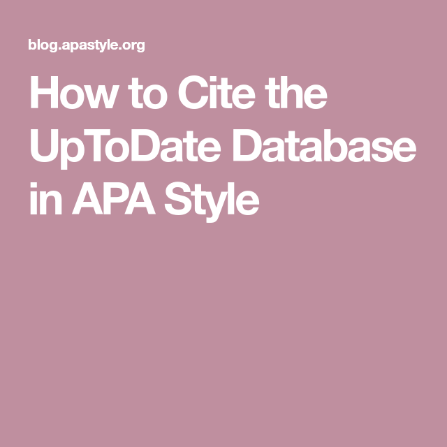 How To Cite The Uptodate Database In Apa Style Apa Style Apa Style