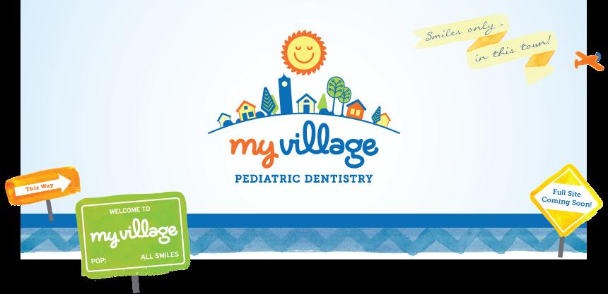 My Village Pediatric Dentistry Pediatric dentistry
