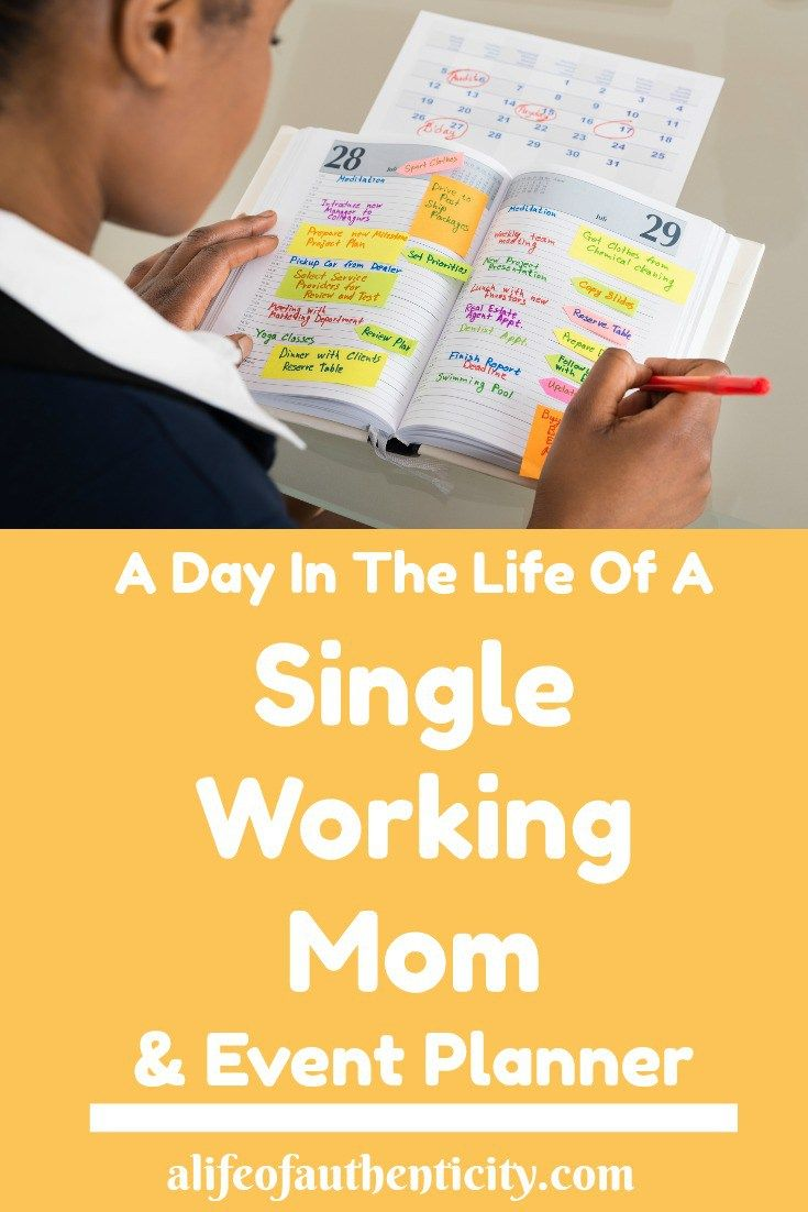 A Day In The Life Of A Single Working Mom Event Planner Mom
