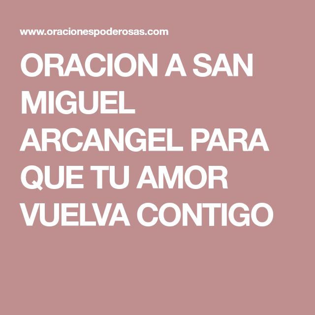 ORACION A SAN MIGUEL ARCANGEL PARA QUE TU AMOR VUELVA CONTIGO ...