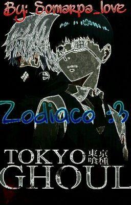 """Deberías leer """" Zodiaco De Tokyo Ghoul :3 """" en #Wattpad #fanfic"""