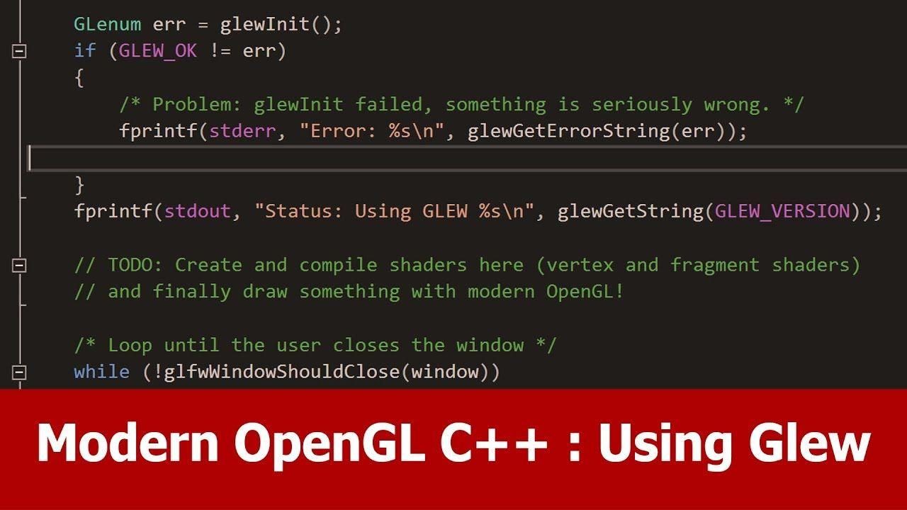 Modern OpenGL C++ Tutorial : Glew   OpenGL