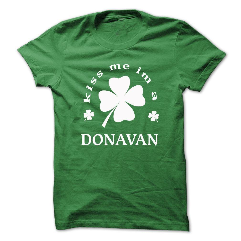 [SPECIAL] Kiss me Im A DONAVAN St. Patricks day T Shirt, Hoodie, Sweatshirt