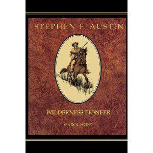 Stephen F. Austin: Wilderness Pioneer