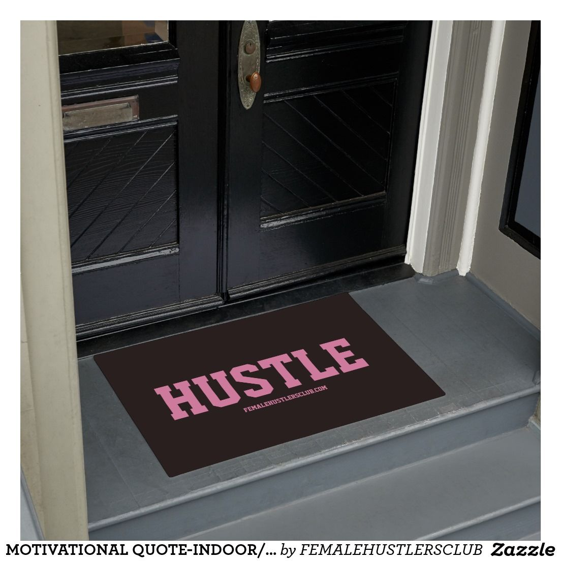 Grab Your Personalized Hustle Quotes Door Mats Aka Floor Walk Off