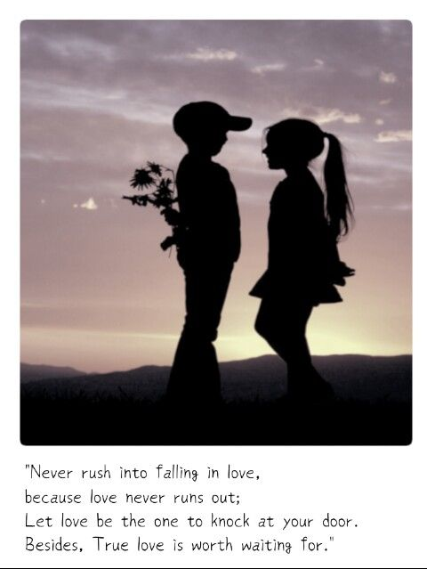 Never Rush Into Falling In Love Because Love Never Runs Out Let