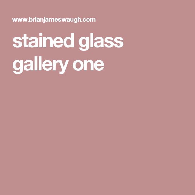 stained glass gallery one