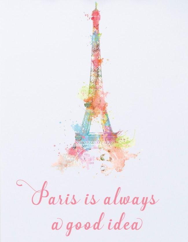 Paris Is Always A Good Idea Travel In Style Paris Paris Quotes