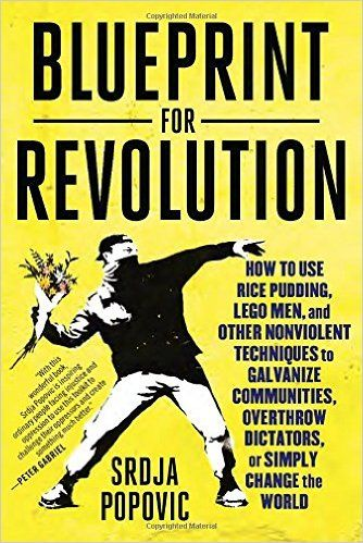Blueprint for Revolution How to Use Rice Pudding, Lego Men, and - fresh blueprint for revolution book