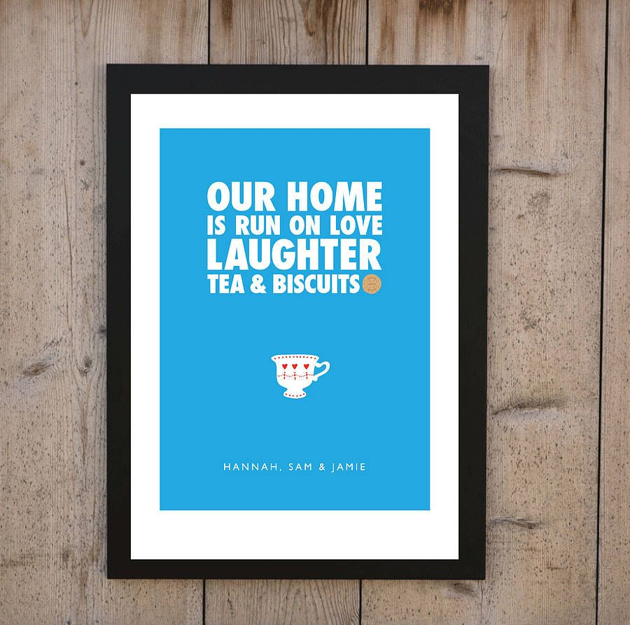 For me!!!!!!! This Home Is Run On Love…Tea' Print