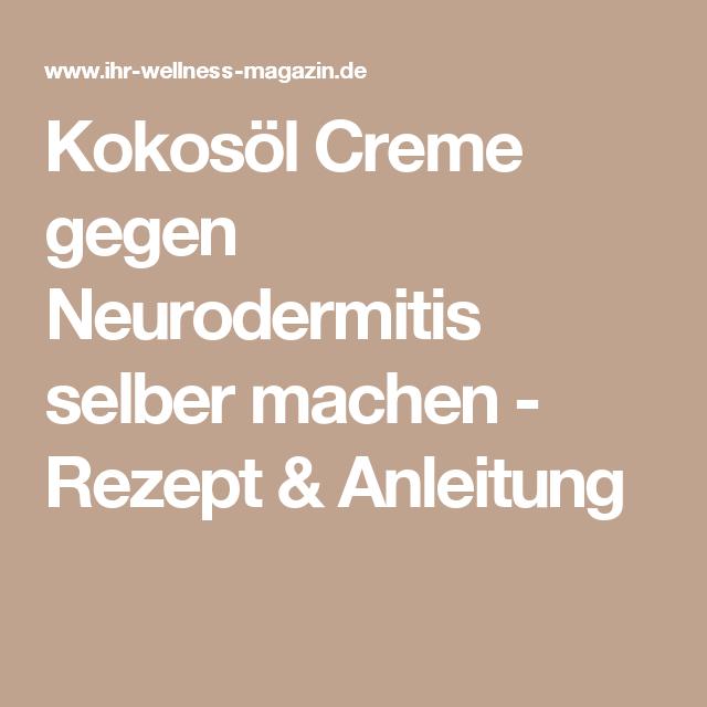 kokos l creme gegen neurodermitis selber machen rezept. Black Bedroom Furniture Sets. Home Design Ideas