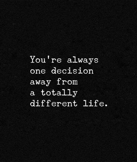 This Is So True Your Next Decision Could Be A Game Changer WORDS Adorable Quotes Change Your Life