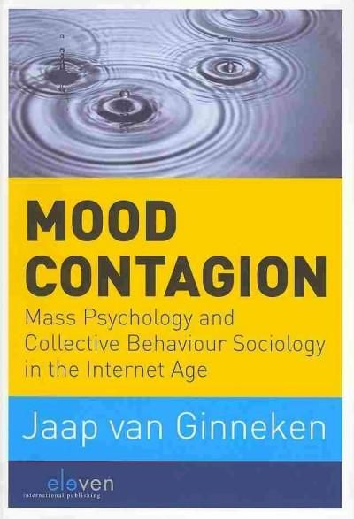 mood contagion mass psychology and collective behaviour sociology  mood contagion mass psychology and collective behaviour sociology in the internet age interesting psychology internet and books