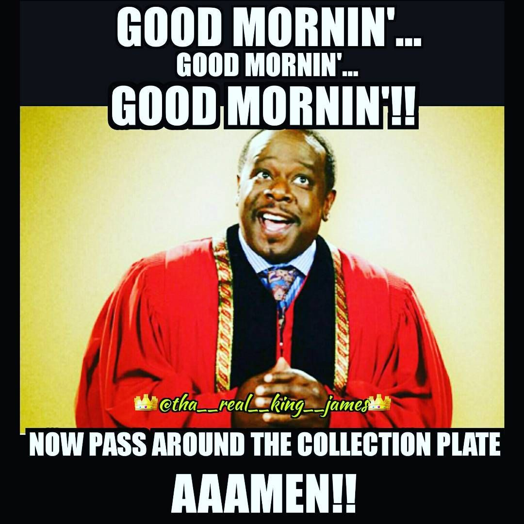 Good Morning Instagram Have A Blessed Day Yup Attractionwomangirls Attractionwoman Attraction Out Good Morning Meme Good Morning Quotes Morning Memes