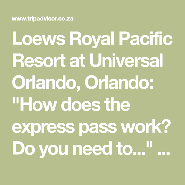 Loews Royal Pacific Resort At Universal Orlando Orlando How Does