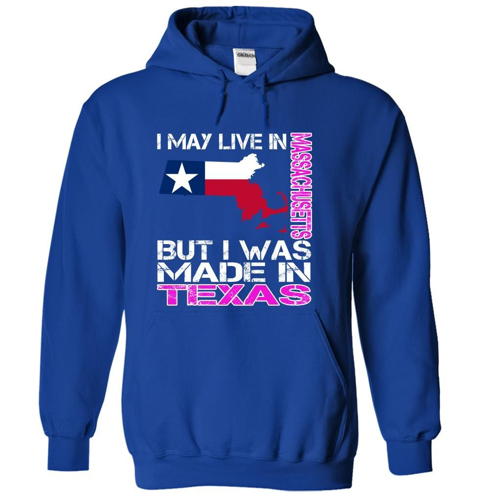 cool I May Live in Massachusetts But I Was Made in Texas 2015