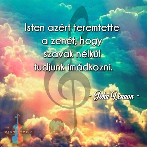 zenével kapcsolatos idézetek John Lennon idézete a zene funkciójáról. A kép forrása: Virtuózok