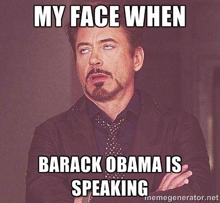 My Face When Barack Obama Is Speaking Robert Do Work Humor Hr Humor Work Jokes