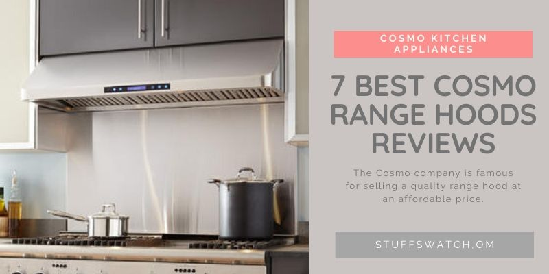 Top 7 Cosmo Range Hood Reviews For 2020 Expert Reviews Range Hood Cosmos Ductless Range Hood