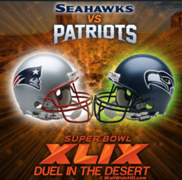 Super Bowl 49 - Seattle Seahawks vs New England Patriots Feb 1, 2015 free to all ages!