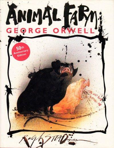 George Orwell S Animal Farm Illustrated By Ralph Steadman Ralph Steadman Animal Farm George Orwell George Orwell