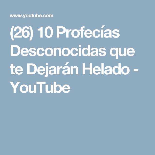 (26) 10 Profecías Desconocidas que te Dejarán Helado - YouTube