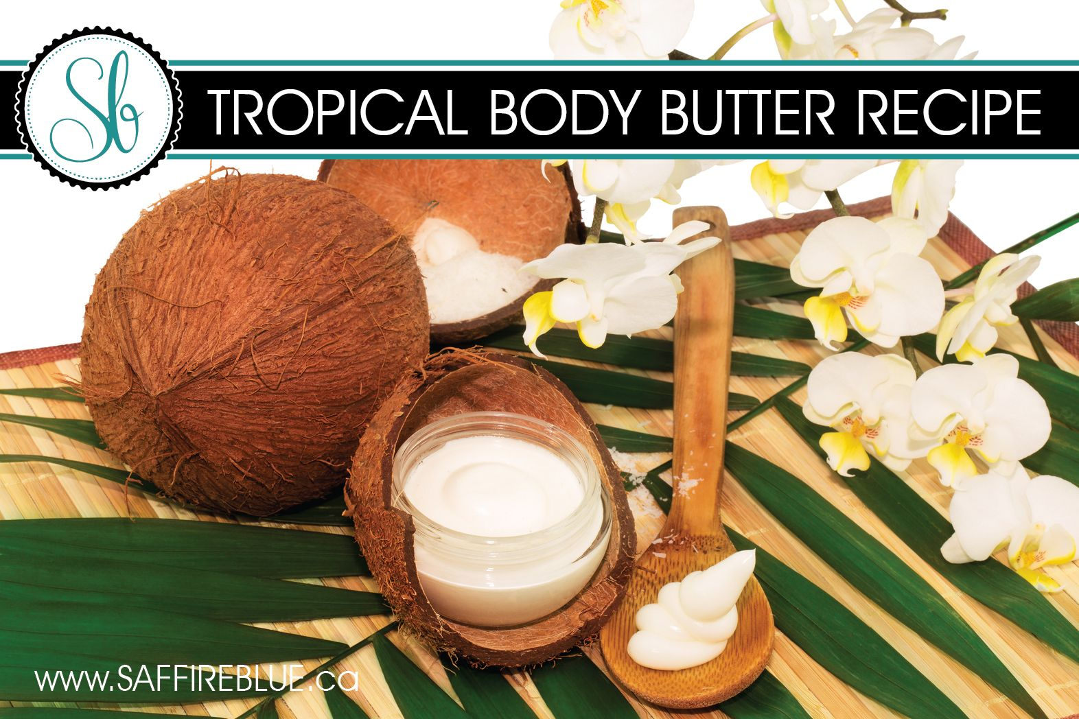 Absolutely Yummy Tropical Body Butter Recipe saffireblue
