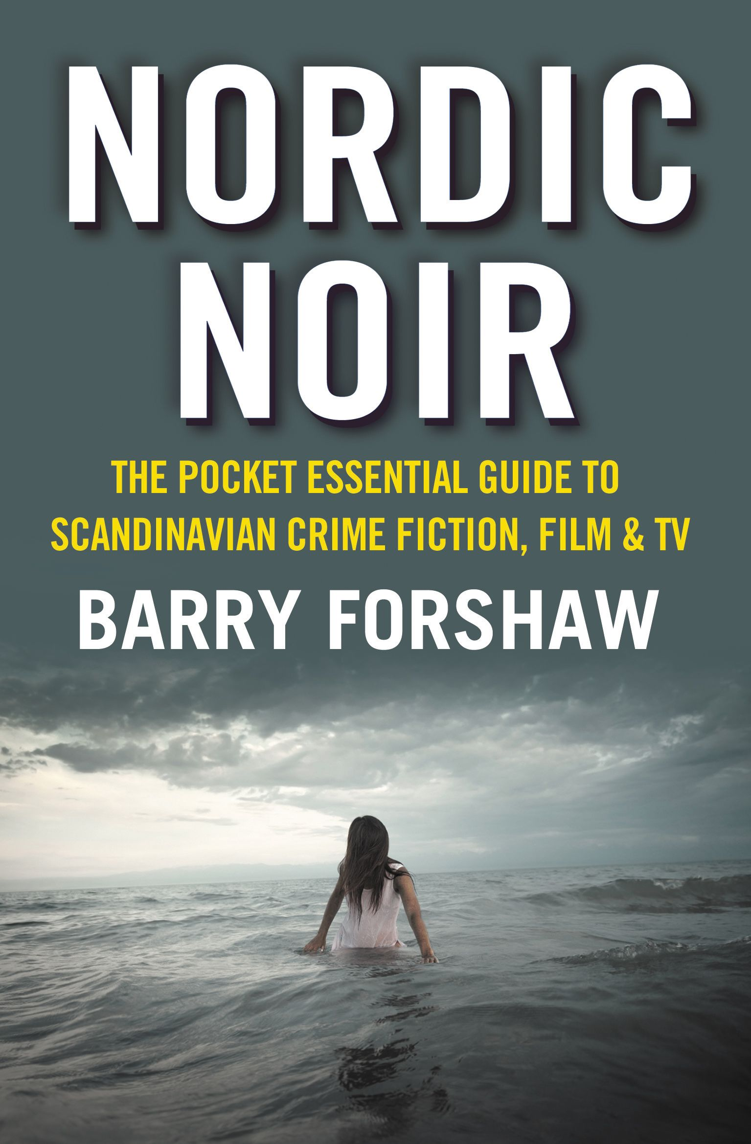 Book Review Nordic Noir By Barry Forshaw Crime Fiction Fiction Film Scandinavian Books