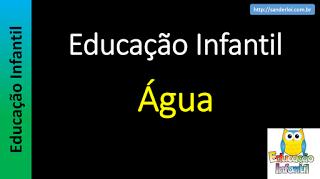 Educação Infantil - Nível 5 (crianças entre 8 a 10 anos): Educação Infantil - Água