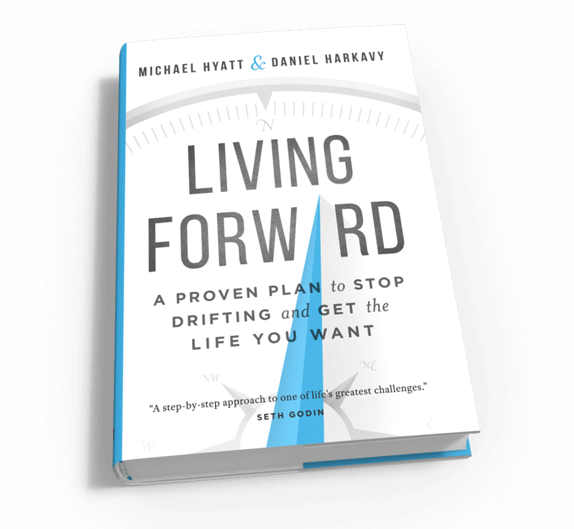 An Interview With Michael Hyatt And Daniel Harkavy About Their New Book Living Forward Books Leadership Books Business Books