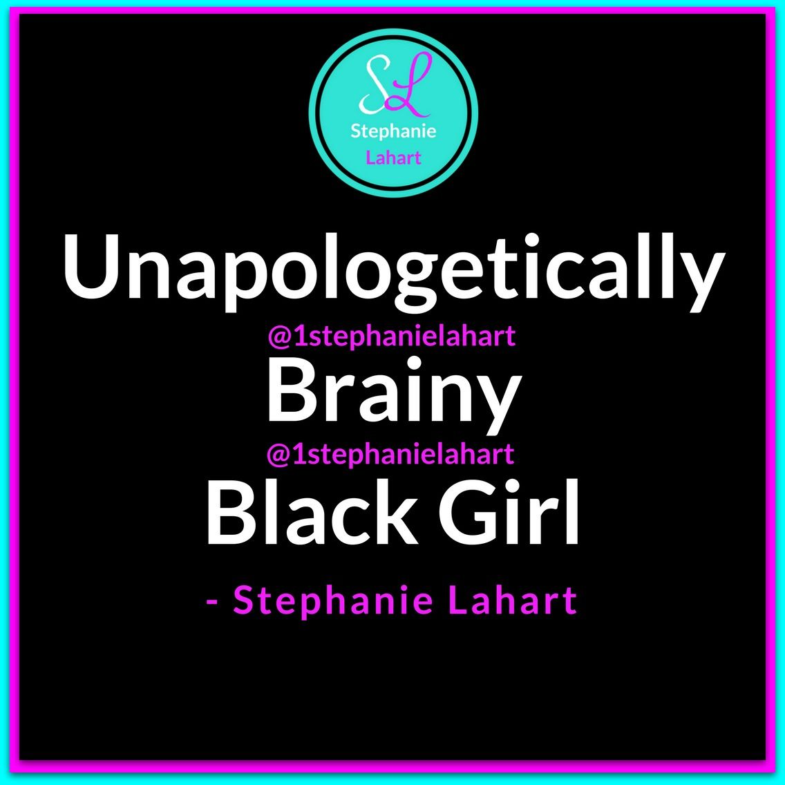 Quotes By Black Women Unapologetically Brainy Black Girl Quotesan Inspiring Quote For .