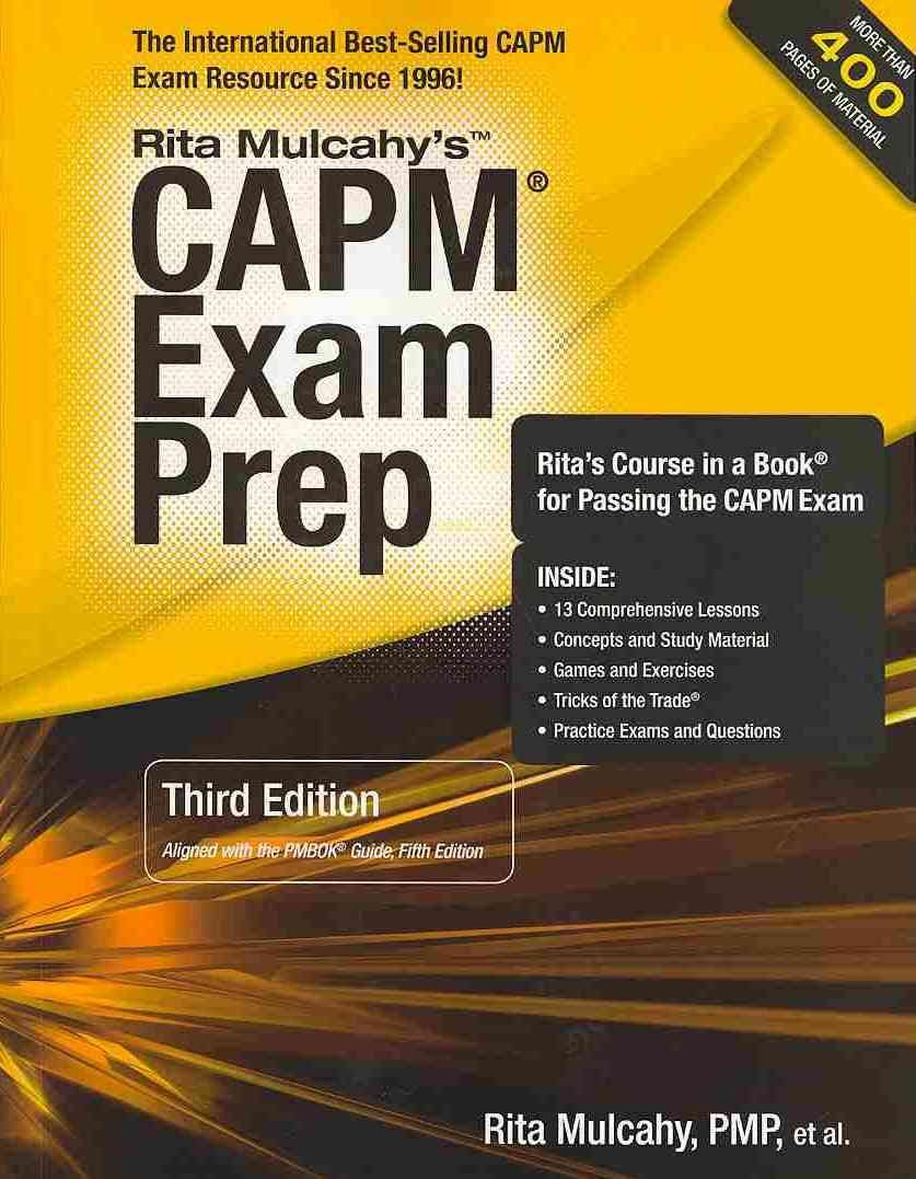 Capm exam prep accelerated learning to pass pmis capm exam this book has been fully updated to reflect pmis changes to the capm exam and should be used to prepare for all pmp exams delivered on or after july of 1betcityfo Images