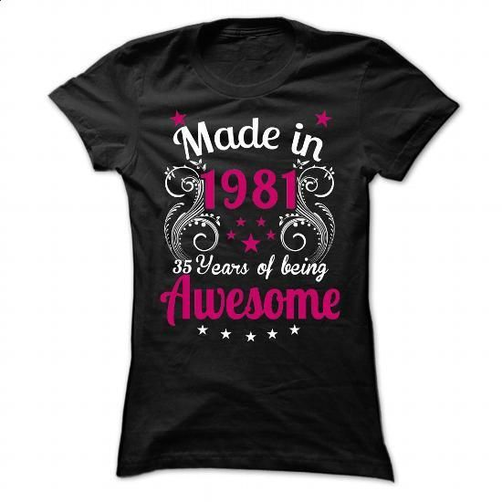 Made in 1981 - t shirt designs #pullover hoodies #design shirts