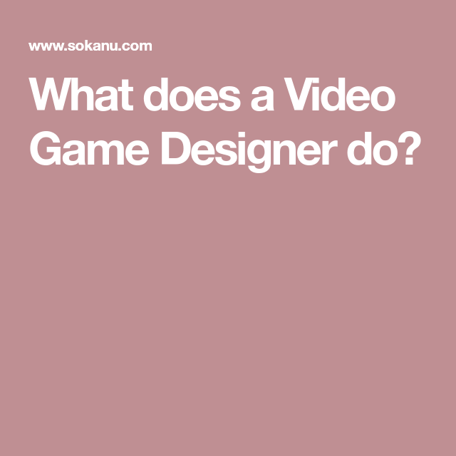 What Does A Video Game Designer Do - What does a game designer do