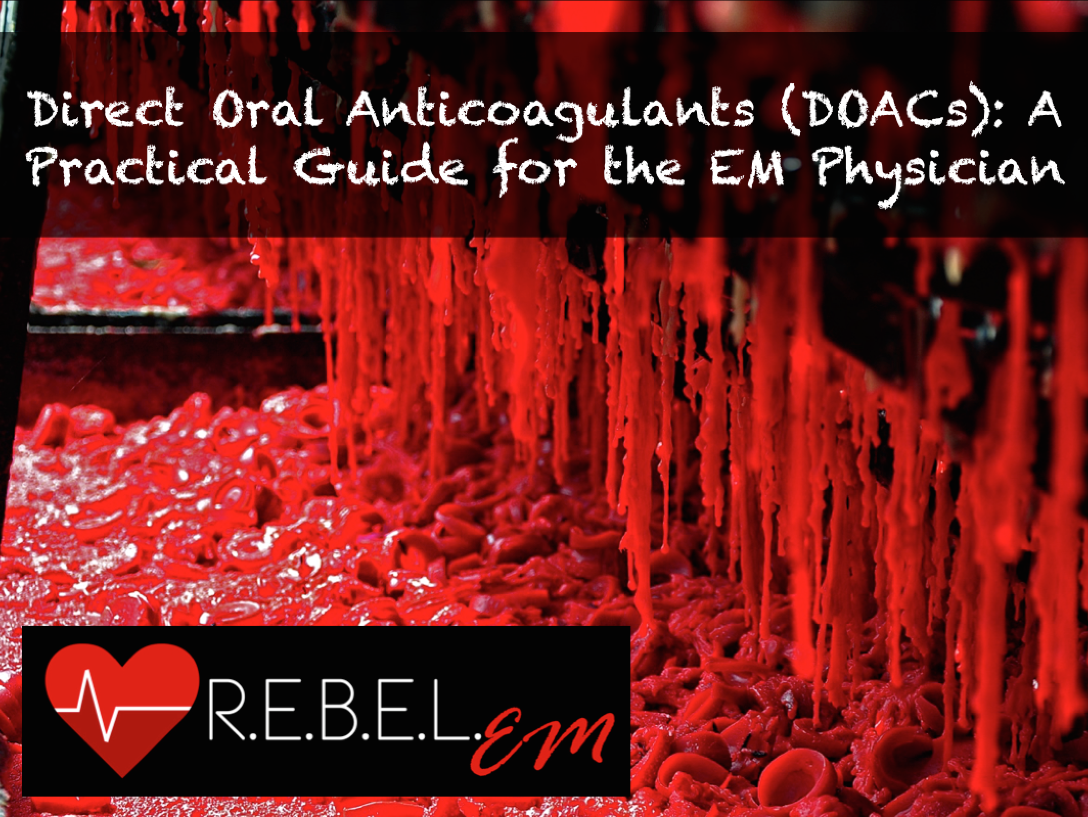 Direct Oral Anticoagulants (DOACs) A Practical Guide for